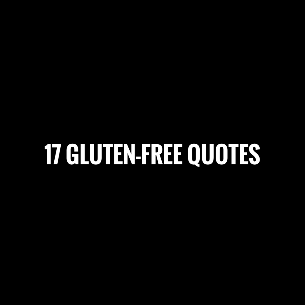 Free Quotes 17 Glutenfree Quotes